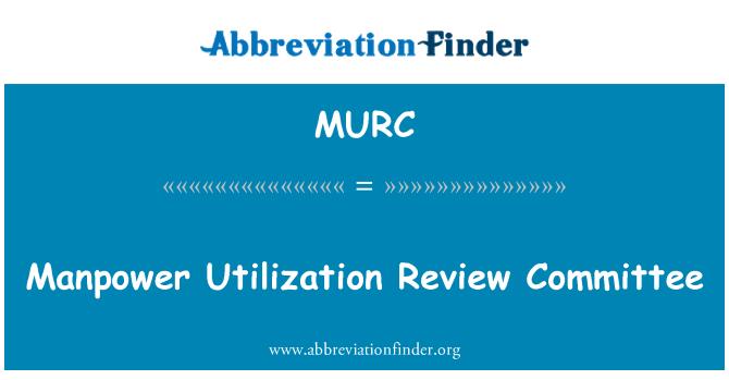 MURC: Comité de revisión de utilización de mano de obra