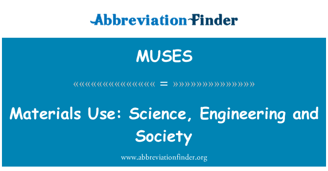 MUSES: Materials Use: Science, Engineering and Society