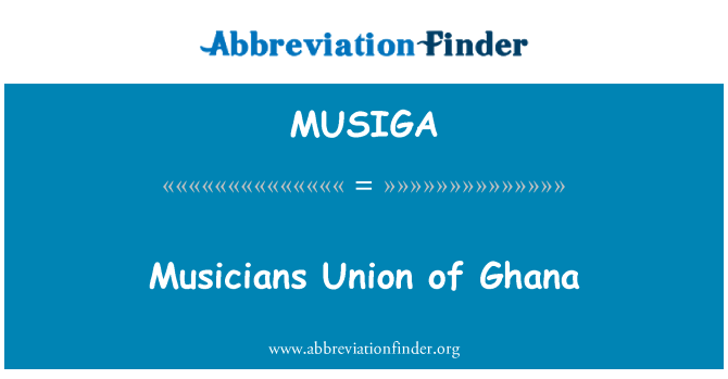 MUSIGA: Musicians Union of Ghana