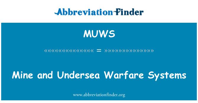 MUWS: Mine and Undersea Warfare Systems