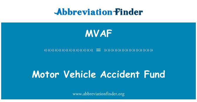 MVAF: Motor Vehicle Accident Fund