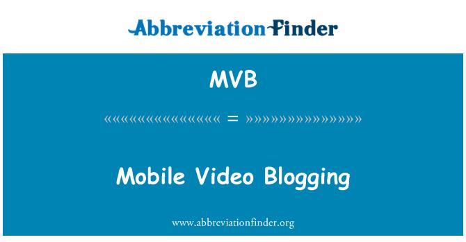 MVB: Mobile Video Blogging