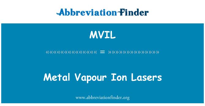 MVIL: Metal Vapour Ion Lasers