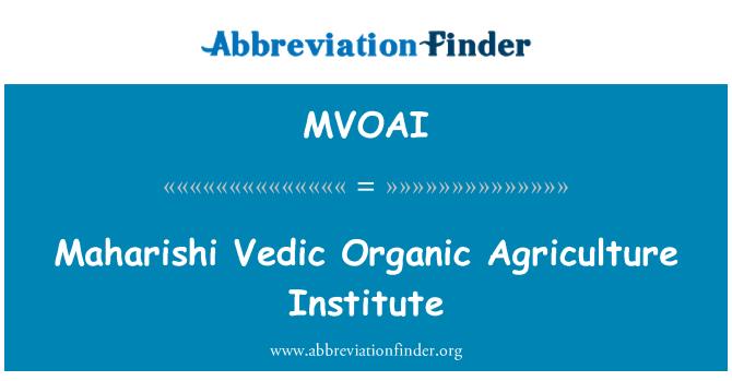 MVOAI: Instituto de Agricultura Orgánica Védica Maharishi