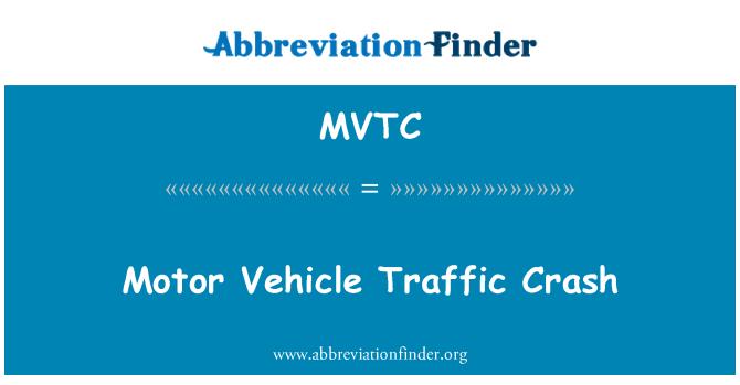 MVTC: Motor Vehicle Traffic Crash