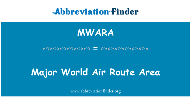 MWARA: Major World Air Route Area
