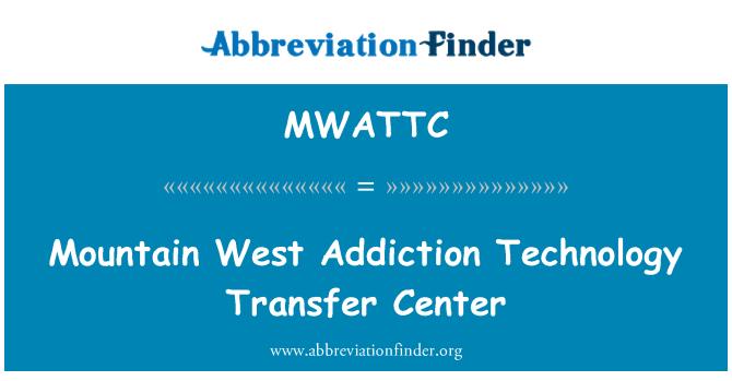 MWATTC: Mountain West Addiction Technology Transfer Center