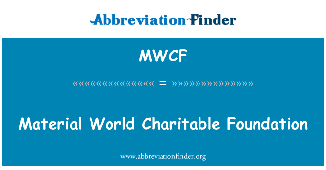 MWCF: Material World Charitable Foundation