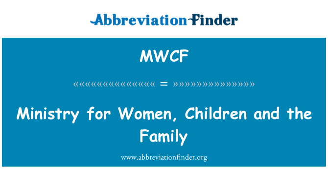 MWCF: Ministry for Women, Children and the Family
