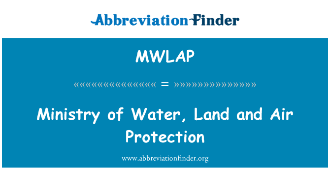 MWLAP: Ministry of Water, Land and Air Protection