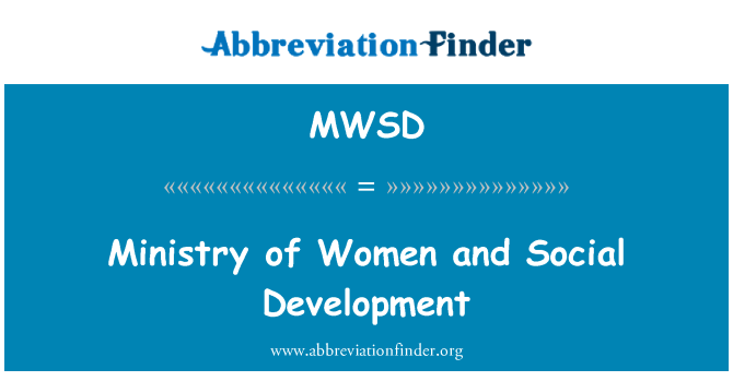 MWSD: Ministry of Women and Social Development