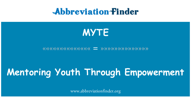 MYTE: Mentoring Youth Through Empowerment