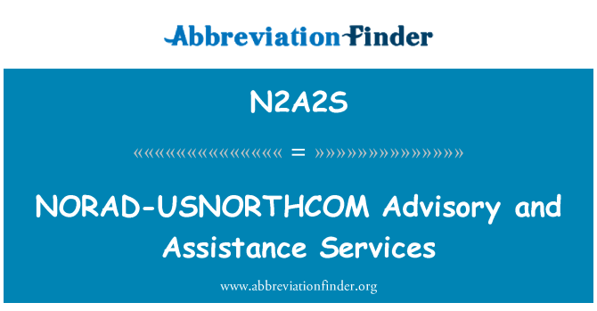 N2A2S: NORAD-USNORTHCOM Advisory and Assistance Services