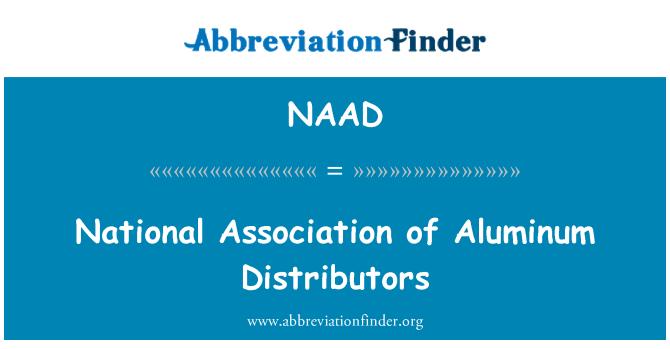NAAD: National Association of Aluminum Distributors