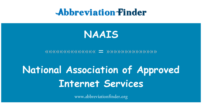 NAAIS: National Association of Approved Internet Services