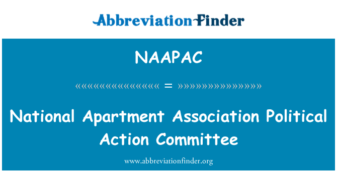 NAAPAC: National Apartment Association Political Action Committee