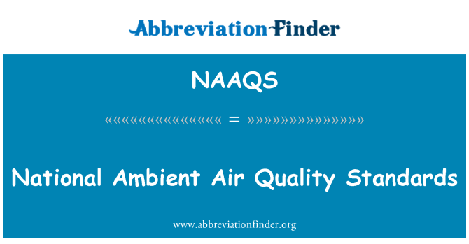 NAAQS: National Ambient Air Quality Standards