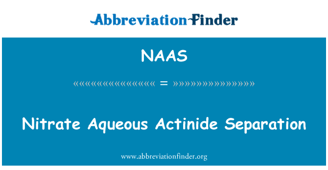 NAAS: Nitrate Aqueous Actinide Separation