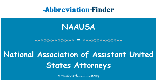 NAAUSA: National Association of Assistant United States Attorneys
