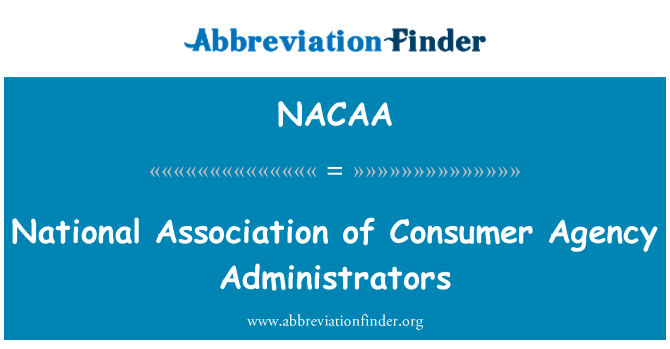 NACAA: National Association of Consumer Agency Administrators