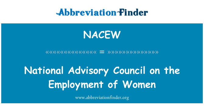 NACEW: National Advisory Council on the Employment of Women