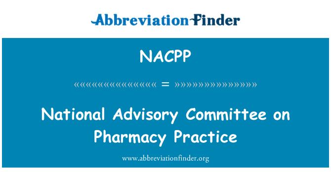 NACPP: National Advisory Committee on Pharmacy Practice
