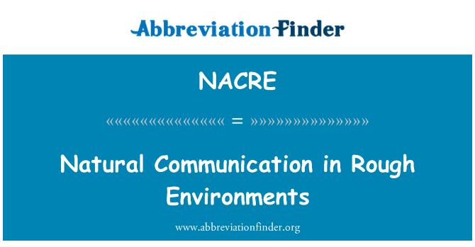 NACRE: Comunicación natural en ambientes ásperos