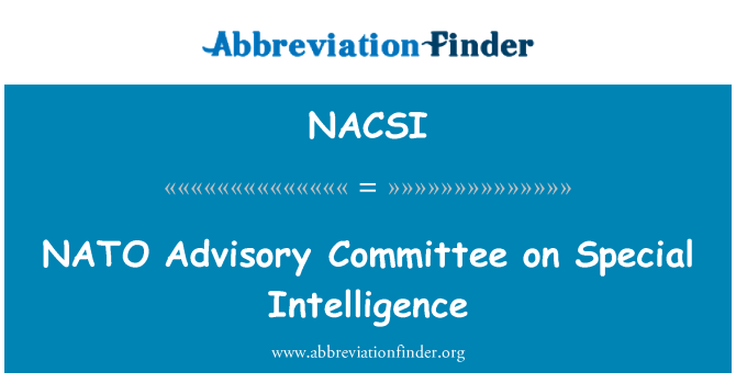 NACSI: NATO Advisory Committee on Special Intelligence