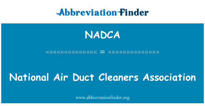 NADCA: National Air Duct Cleaners Association