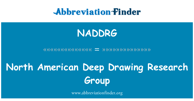 NADDRG: North American Deep Drawing Research Group
