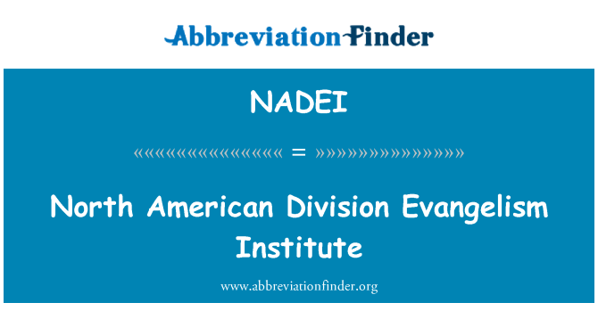 NADEI: North American Division Evangelism Institute