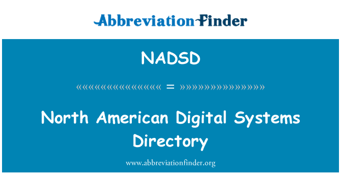 NADSD: North American Digital Systems Directory