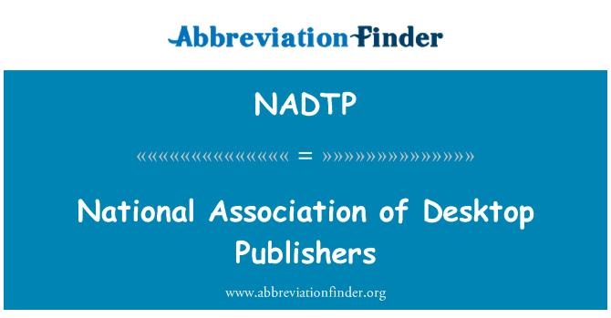 NADTP: National Association of Desktop Publishers
