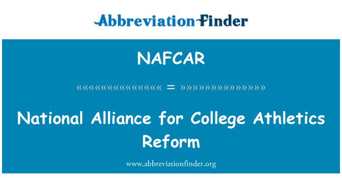 NAFCAR: National Alliance for College Athletics Reform