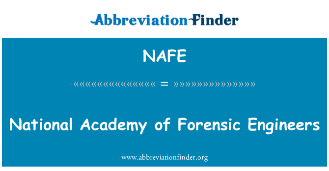 NAFE: National Academy of Forensic Engineers