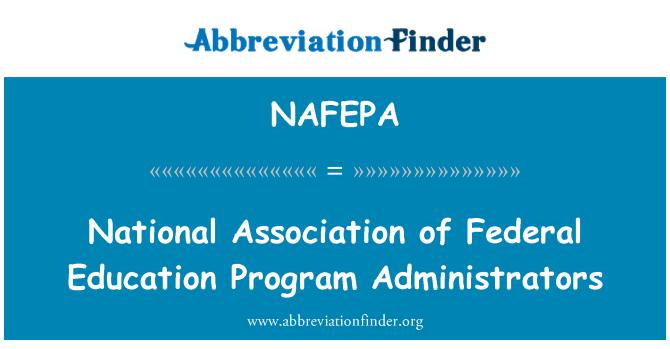 NAFEPA: National Association of Federal Education Program Administrators