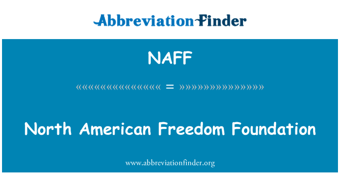NAFF: North American Freedom Foundation