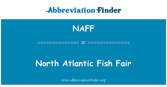 NAFF: North Atlantic Fish Fair