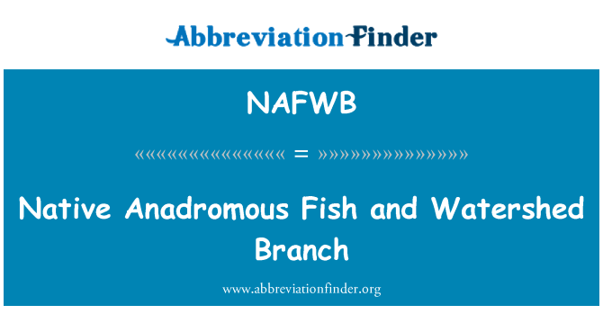 NAFWB: Native Anadromous Fish and Watershed Branch