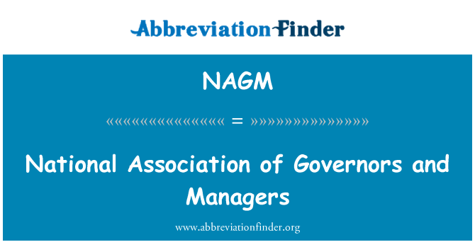 NAGM: National Association of Governors and Managers
