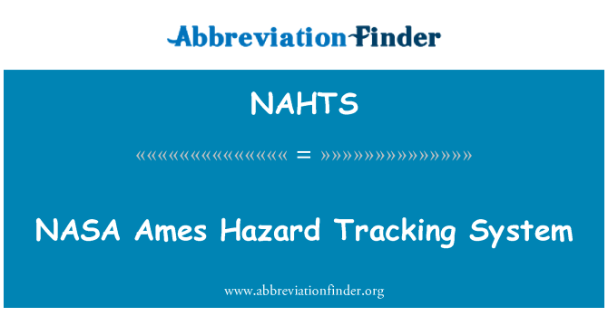 NAHTS: NASA Ames Hazard Tracking System