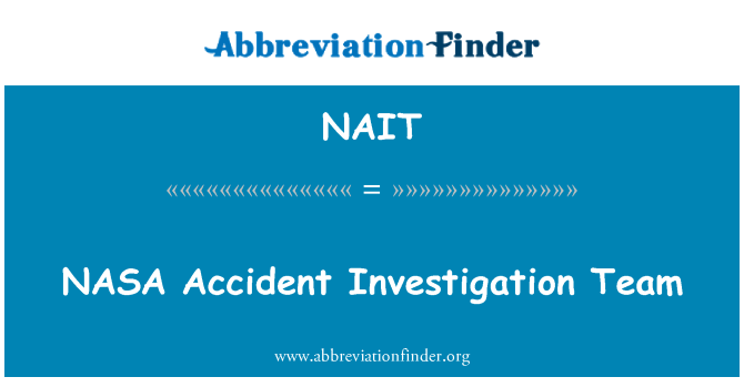 NAIT: NASA'ın kaza soruşturma ekibi