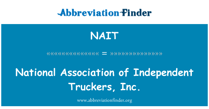 NAIT: National Association of Independent Truckers, Inc.