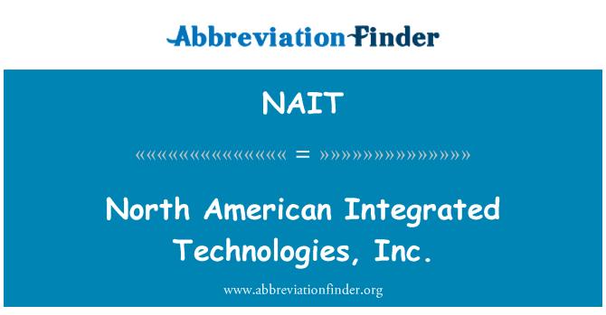 NAIT: Põhja-Ameerika integreeritud Technologies, Inc