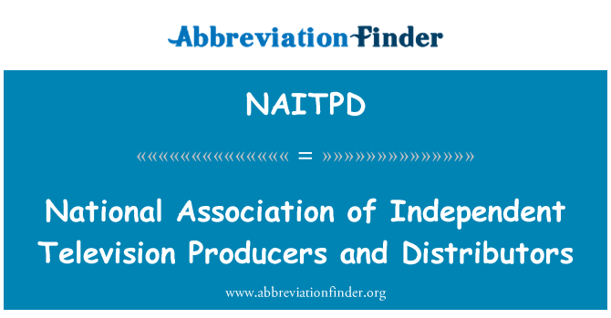 NAITPD: National Association of Independent Television Producers and Distributors