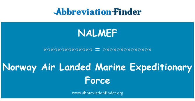 NALMEF: Norway Air Landed Marine Expeditionary Force