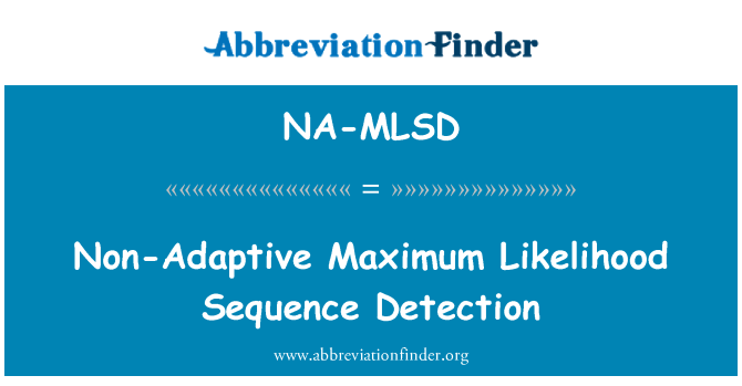 NA-MLSD: Non-Adaptive Maximum Likelihood Sequence Detection