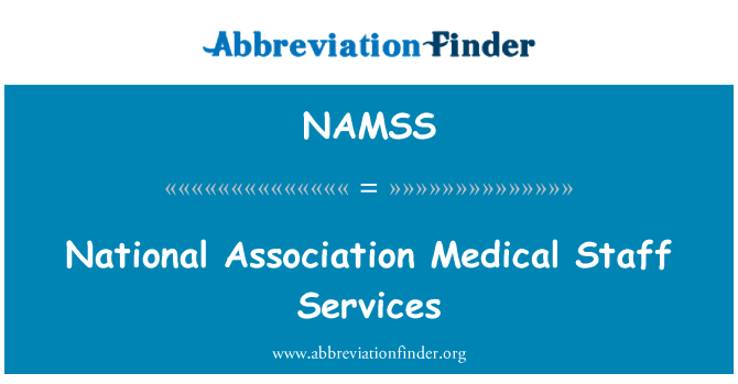 NAMSS: National Association Medical Staff Services