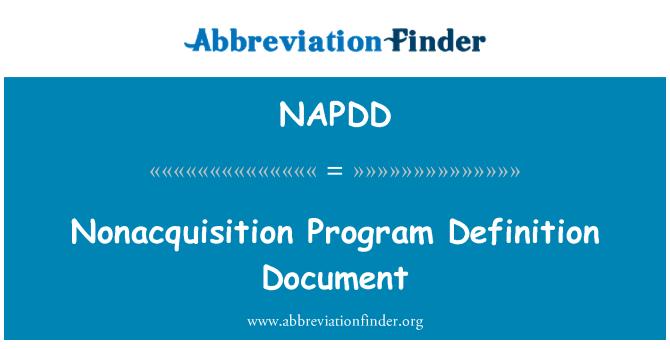 NAPDD: Nonacquisition Program Definition Document