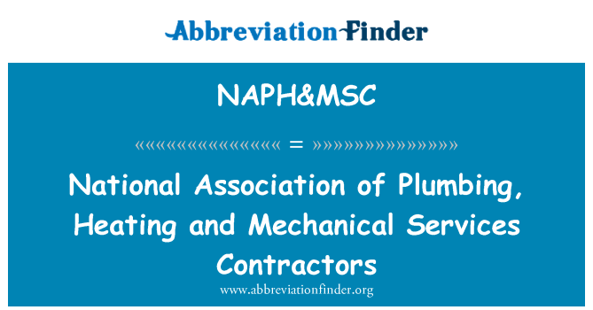 NAPH&MSC: National Association of Plumbing, Heating and Mechanical Services Contractors
